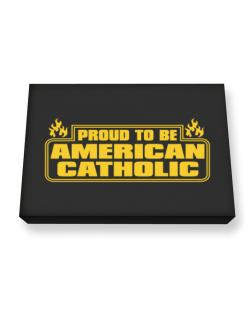 Proud To Be American Catholic Canvas square