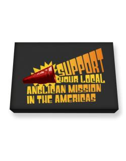 Support Your Local Anglican Mission In The Americas Canvas square