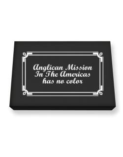 Anglican Mission In The Americas Has No Color Canvas square