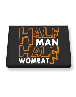 Half Man , Half Wombat Canvas square