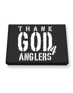 Thank God For Anglers Canvas square