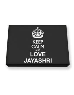 Keep calm and love Jayashri Canvas square