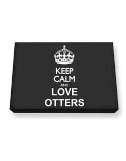 Keep calm and love Otters Canvas square