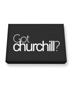 Got Churchill? Canvas square