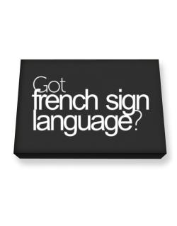 Got French Sign Language? Canvas square