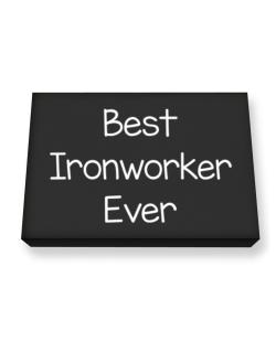 Best Ironworker ever Canvas square
