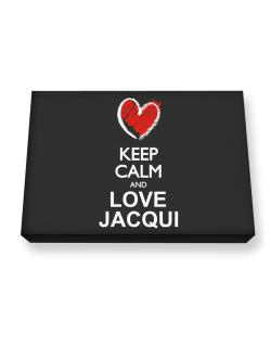 Keep calm and love Jacqui chalk style Canvas square