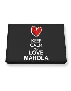 Keep calm and love Mahola chalk style Canvas square