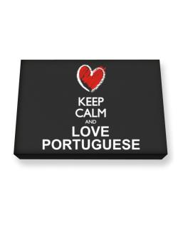 Keep calm and love Portuguese chalk style Canvas square