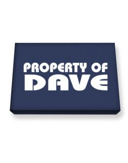 """ Property of Dave "" Canvas square"