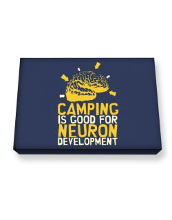 Camping Is Good For Neuron Development Canvas square