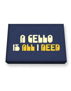 A Cello Is All I Need Canvas square