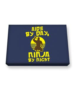 Aide By Day, Ninja By Night Canvas square