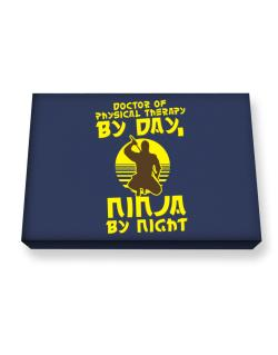 Doctor Of Physical Therapy By Day, Ninja By Night Canvas square