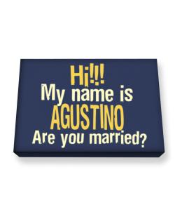 Hi My Name Is Agustino Are You Married? Canvas square