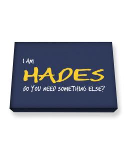 I Am Hades Do You Need Something Else? Canvas square