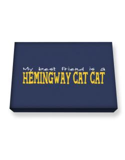 My Best Friend Is A Hemingway Cat Canvas square