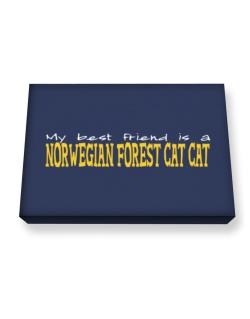 My Best Friend Is A Norwegian Forest Cat Canvas square