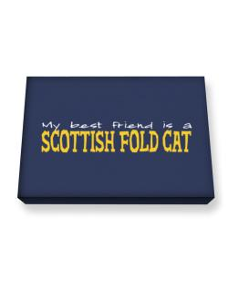 My Best Friend Is A Scottish Fold Canvas square