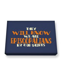 They Will Know We Are Episcopalians By Our Shirts Canvas square