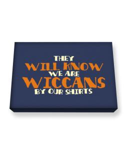 They Will Know We Are Wiccans By Our Shirts Canvas square