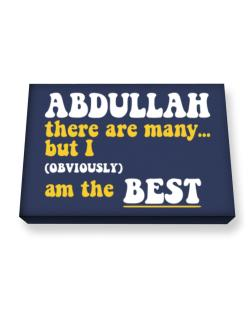 Abdullah There Are Many... But I (obviously) Am The Best Canvas square