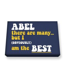 Abel There Are Many... But I (obviously) Am The Best Canvas square