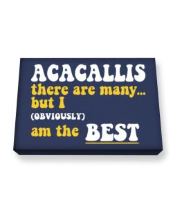 Acacallis There Are Many... But I (obviously) Am The Best Canvas square