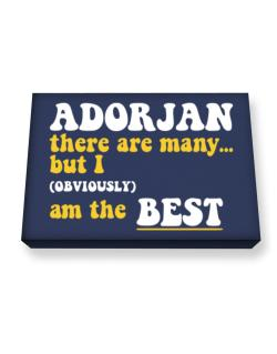 Adorjan There Are Many... But I (obviously) Am The Best Canvas square
