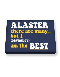 Alaster There Are Many... But I (obviously) Am The Best Canvas square