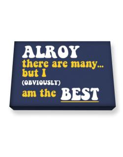 Alroy There Are Many... But I (obviously) Am The Best Canvas square