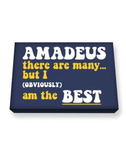 Amadeus There Are Many... But I (obviously) Am The Best Canvas square