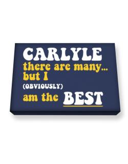 Carlyle There Are Many... But I (obviously) Am The Best Canvas square