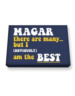 Magar There Are Many... But I (obviously) Am The Best Canvas square