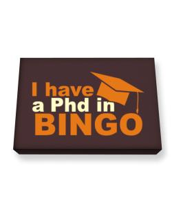 I Have A Phd In Bingo Canvas square
