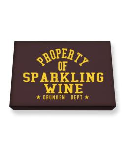 Property Of Sparkling Wine - Drunken Department Canvas square