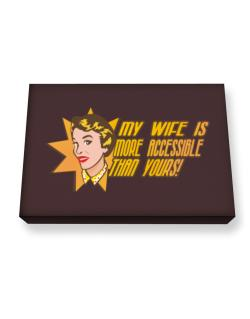 My Wife Is More Accessible Than Yours! Canvas square
