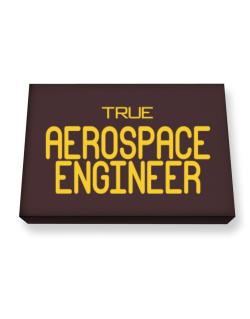 True Aerospace Engineer Canvas square