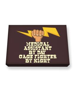 Medical Assistant By Day, Cage Fighter By Night Canvas square