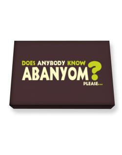 Does Anybody Know Abanyom? Please... Canvas square