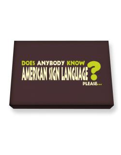 Does Anybody Know American Sign Language? Please... Canvas square