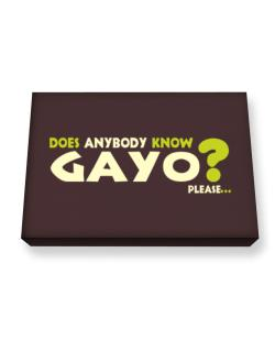 Does Anybody Know Gayo? Please... Canvas square