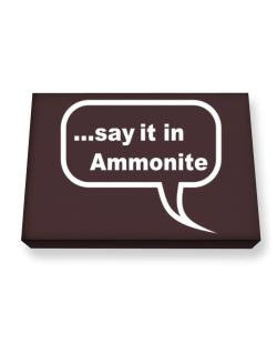 Say It In Ammonite Canvas square
