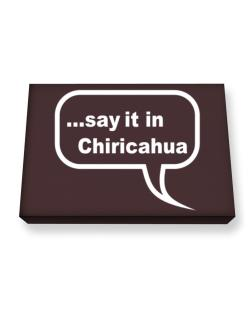 Say It In Chiricahua Canvas square
