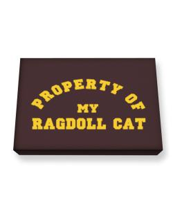 Property Of My Ragdoll Canvas square