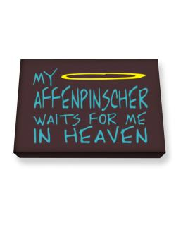 My Affenpinscher Waits For Me In Heaven Canvas square