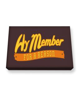 Hy Member For A Reason Canvas square