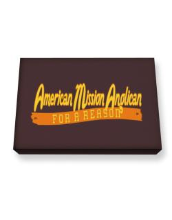 American Mission Anglican For A Reason Canvas square