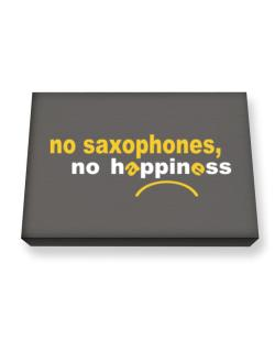 No Saxophones No Happiness Canvas square