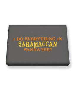 I Do Everything In Saramaccan. Wanna See? Canvas square